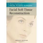 Facial Soft Tissue Reconstruction (Thomas Procedures in Facial Plastic Surgery)