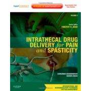 Intrathecal Drug Delivery for Pain and Spasticity. Volume 2: A Volume in the Interventional and Neuromodulatory Techniques for Pain Management Series