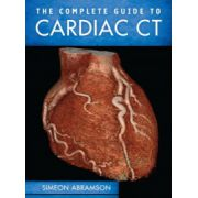 Complete Guide to Cardiac CT