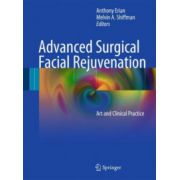 Advanced Surgical Facial Rejuvenation: Art and Clinical Practice