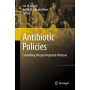 Antibiotic Policies. Controlling Hospital Acquired Infection