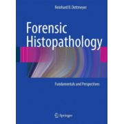 Forensic Histopathology. Fundamentals and Perspectives