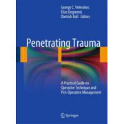 Penetrating Trauma: A Practical Guide on Operative Technique and Peri-Operative Management