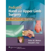 Pediatric Hand and Upper Limb Surgery: A Practical Guide