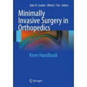 Minimally Invasive Surgery in Orthopedics: Knee Handbook