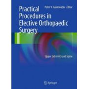 Practical Procedures in Elective Orthopedic Surgery: Upper Extremity and Spine