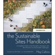 Sustainable Sites Handbook: A Complete Guide to the Principles, Strategies, and Best Practices for Sustainable Landscapes