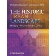 Historic Urban Landscape: Managing Heritage in an Urban Century