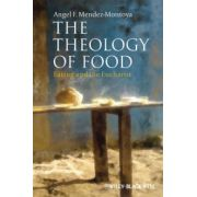 Theology of Food: Eating and the Eucharist