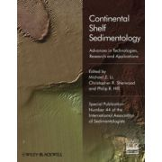 Sediments, Morphology and Sedimentary Processes on Continental Shelves: Advances in technologies, research and applications