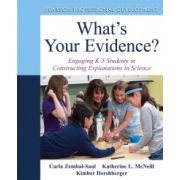 What's Your Evidence?: Engaging K-5 Children in Constructing Explanations in Science with DVD
