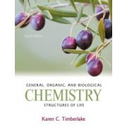General, Organic, and Biological Chemistry: Structures of Life with MasteringChemistry