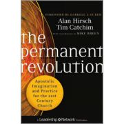 Permanent Revolution: Apostolic Imagination and Practice for the 21st Century Church