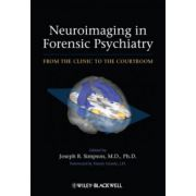 Neuroimaging in Forensic Psychiatry: From Clinic to the Courtroom