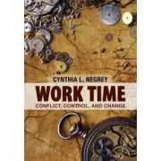 Work Time: Conflict, Control and Change