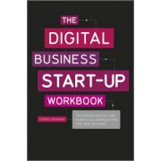 Digital Business Start-Up Workbook: The Ultimate Step-by-Step Guide to Succeeding Online from Start-up to Exit