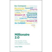 Millionaire 2.0: The secrets of the UK's biggest online entrepreneurs revealed; The expert way to start an online business