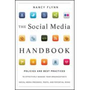 Social Media Handbook: Rules, Policies, and Best Practices to Successfully Manage Your Organization's Social Media Presence, Posts, and Potential