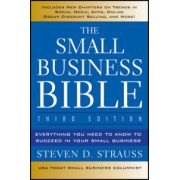 Small Business Bible: Everything You Need to Know to Succeed in Your Small Business