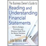 Business Owner's Guide to Reading and Understanding Financial Statements: How to Budget, Forecast, and Monitor Cash Flow for Better Decision Making