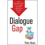 Dialogue Gap: Why Communication Isn t Enough and What We Can Do About It, Fast