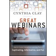 Great Webinars: Create Interactive Learning That Is Captivating, Informative, and Fun
