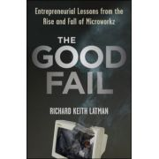 Good Fail: Entrepreneurial Lessons from the Rise and Fall of Microworkz