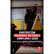 Construction Hazardous Materials Compliance Guide. Asbestos Detection, Abatement and Inspection Procedures