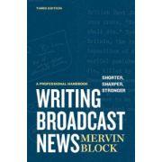 Writing Broadcast News Shorter, Sharper, Stronger: A Professional Handbook