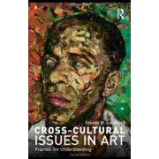 Cross-Cultural Issues in Art. Frames for Understanding