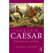 Julius Caesar. The Colossus of Rome