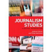 Journalism Studies. A Critical Introduction