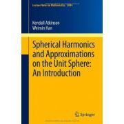 Spherical Harmonics and Approximations on the Unit Sphere: An Introduction
