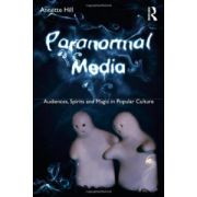 Paranormal Media. Audiences, Spirits and Magic in Popular Culture