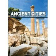 Ancient Cities. The Archaeology of Urban Life in the Ancient Near East and Egypt, Greece and Rome