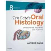 Ten Cate's Oral Histology. Development, Structure, and Function