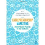 Entrepreneurship Marketing. Principles and Practice of SME Marketing