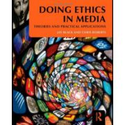 Doing Ethics in Media. Theories and Practical Applications