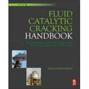 Fluid Catalytic Cracking Handbook. An Expert Guide to the Practical Operation, Design, and Optimization of FCC Units