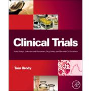 Clinical Trials. Study Design, Endpoints and Biomarkers, Drug Safety, and FDA and ICH Guidelines