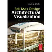 3ds Max Design Architectural Visualization, For Intermediate Users