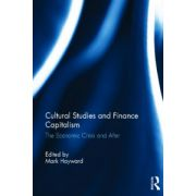 Cultural Studies and Finance Capitalism. The Economic Crisis and After