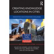Creating Knowledge Locations in Cities. Innovation and Integration Challenges