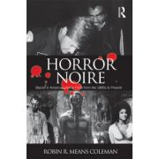 Horror Noire. Blacks in American Horror Films from the 1890s to Present
