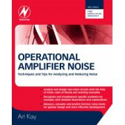 Operational Amplifier Noise. Techniques and Tips for Analyzing and Reducing Noise