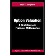 Option Valuation. A First Course in Financial Mathematics