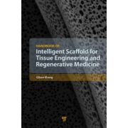 Handbook of Intelligent Scaffold for Tissue Engineering and Regenerative Medicine