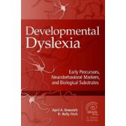 Developmental Dyslexia: Early Precursors, Neurobehavioral Markers, and Biological Substrates