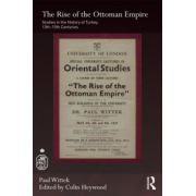 Rise of the Ottoman Empire: Studies in the History of Turkey, thirteenth–fifteenth Centuries
