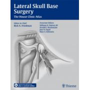 Lateral Skull Base Surgery: House Clinic Atlas
